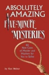 absolutely-amazing-five-minute-mysteries-40-new-cases-k-weber-paperback-cover-art