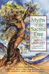 Myths of the Sacred Tree by Moyra Caldecott