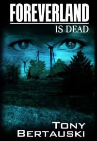 foreverland-is-dead-by-tony-bertauski
